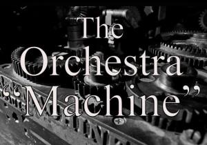 Orchestra machine